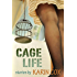 Cage Life (Love in the Time of Literature Book 1)