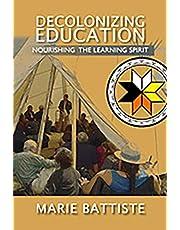 Decolonizing Education: Nourishing the Learning Spirit