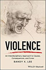 Violence: An Interdisciplinary Approach to Causes, Consequences, and Cures Kindle Edition