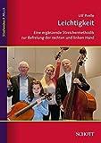 Leichtigkeit: Eine ergänzende Streichermethodik zur Befreiung der rechten und linken Hand (Studienbuch Musik)