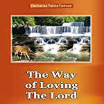The Way of Loving the Lord: The Christian Way, Volume 13 | Zacharias Tanee Fomum