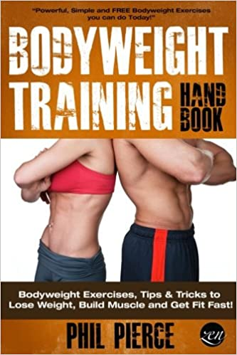 Bodyweight Training Handbook Bodyweight Exercises Tips Tricks To