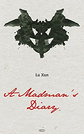 a madmans diary 2011年10月8日 a sentence-by-sentence translation of the ninth chapter of 狂人日記('diary of a  madman') the 1918 short story by chinese writer 鲁迅(lu xun.