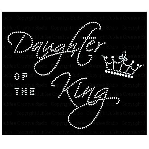 Daughter of the King Rhinestone Crystal T-shirt Transfer by JCS Rhinestones - Make Rhinestone T-shirts