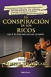 la conspiraci?n de los ricos rich dad s conspiracy of the rich the 8 new rule s of money las 8 nuevas reglas del dinero bestseller spanish edition