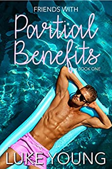 Friends With Partial Benefits (Friends With Benefits Book 1) by [Young, Luke]
