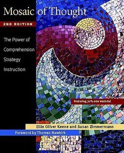 Mosaic of Thought : The Power of Comprehension Strategy Instruction (Paperback)--by Ellin Oliver Keene [2007 - Comprehension Strategy Instruction