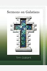 Sermons on Galatians by Tim Gallant (2012-04-19) Paperback