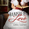 Banished Love: Banished Saga, Book 1 Audiobook by Ramona Flightner Narrated by Lauren Mccullough