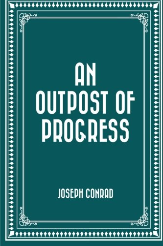Download An Outpost of Progress PDF
