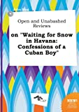 Download Open and Unabashed Reviews on Waiting for Snow in Havana: Confessions of a Cuban Boy in PDF ePUB Free Online