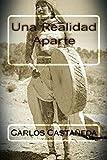 Una Realidad Aparte (Spanish Edition)