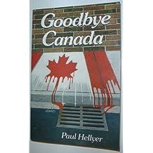 Goodbye Canada by Paul Hellyer (2001-08-02)
