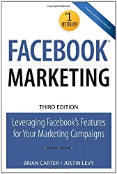Facebook Marketing: Leveraging Facebook's Features for Your Marketing Campaigns (3rd Edition) (Que Biz-Tech)