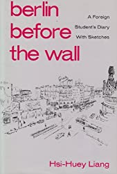 Berlin Before the Wall: A Foreign Student's Diary with Sketches