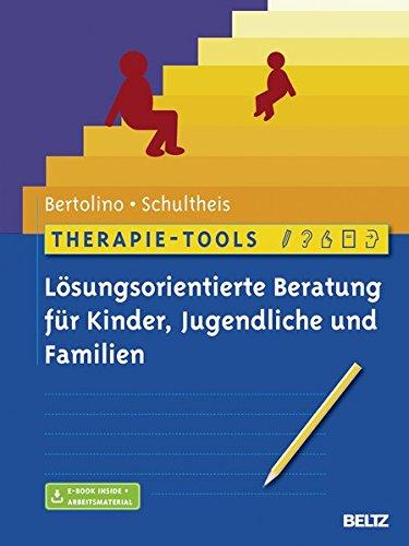 Therapie-Tools Lösungsorientierte Beratung für Kinder, Jugendliche und Familien: Mit E-Book inside und Arbeitsmaterialien