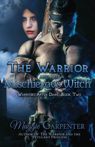 The Warrior and the Mischievous Witch (Warriors After Dark) (Volume 2)