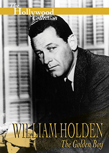 Hollywood Collection: William Holden The Golden Boy (Golden Collection)