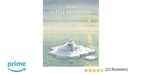 The Little Polar Bear: Hans de Beer: 0884973097188: Amazon.com: Books