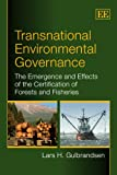 Transnational Environmental Governance, Lars H. Gulbrandsen, 1781007101