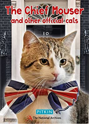 The Chief Mouser: And Other Official Cats