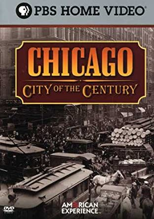 Amazon Com American Experience Chicago City Of The Century Movies Tv