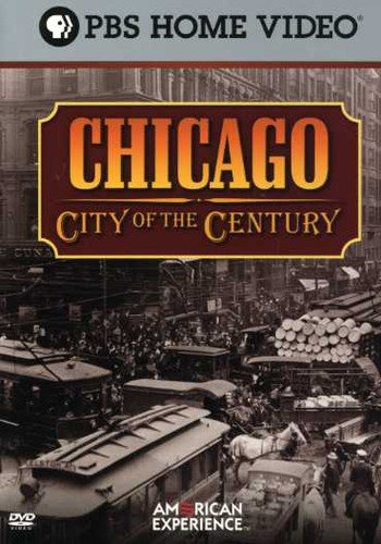 American Experience: Chicago - City of the Century