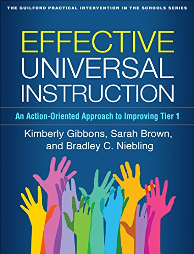 - Effective Universal Instruction: An Action-Oriented Approach to Improving Tier 1 (The Guilford Practical Intervention in the Schools Series)