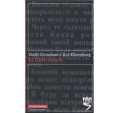 El libro negro (Narrativa): Amazon.es: Grossman, Vasili y Ehrenburg, Ilyá: Libros