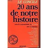 Le Concile : 20 ans de notre histoire