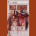 The Trap at Comanche Bend   Max Brand