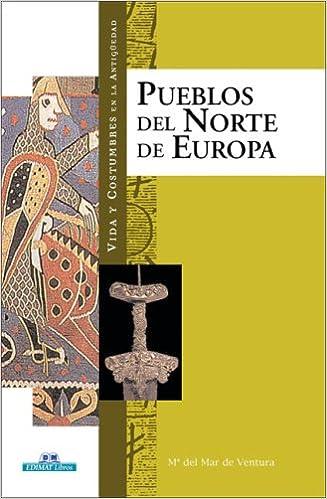 Descargas de libros electrónicos gratis para iPod Touch Los pueblos del Norte de Europa (Vida Y Costumbres En La Antiguedad/ Life and Customs in the Antiquity) in Spanish PDF ePub MOBI