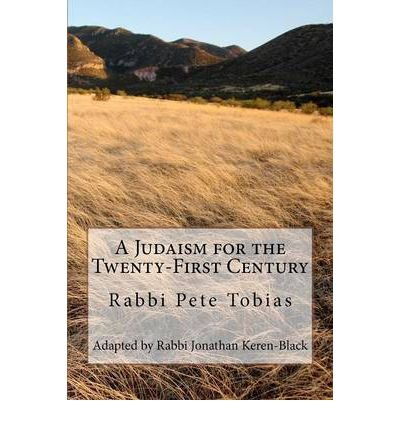 Download By Rabbi Pete Tobias - A Judaism for the Twenty-First Century (2010-12-29) [Paperback] ebook