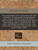 The Judgment and Doctrine of the Church of England Concerning One Special Branch of the King's Prerogative, Viz in Dispencing with the Penall Laws /, Gentleman of Oxford, 1240814410