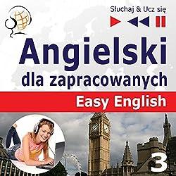 Angielski dla zapracowanych - Easy English 3: Nauka i praca (Sluchaj & Ucz sie)