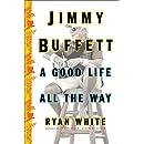 Jimmy Buffett: A Good Life All the Way