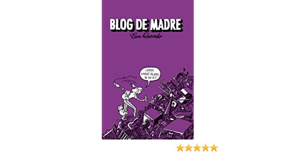 Amazon.com: Blog de madre (Spanish Edition) eBook: Eva Quevedo: Kindle Store