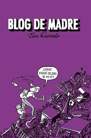 Blog de madre (Spanish Edition)