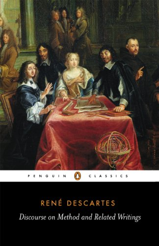 Discourse on Method and Related Writings (Penguin Classics) - Related Writing