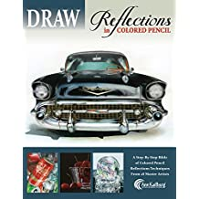 DRAW Reflections in Colored Pencil: The Ultimate Step by Step Guide