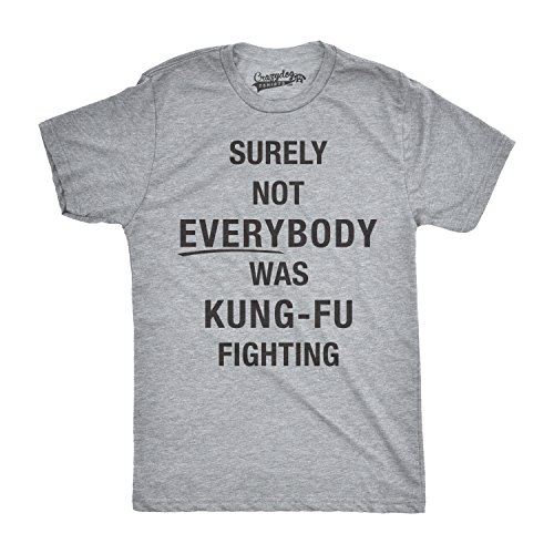 Mens Surely Not Everybody Was Kung Fu Fighting Tshirt Funny Karate Tee For Guys -XL