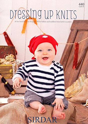 Sirdar Baby Dress Up Knits 440 Knitting & Crochet Pattern Book DK