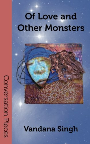 Of Love and Other Monsters: A Novella (Conversation Pieces, Volume 18)