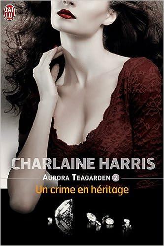 Aurora Teagarden T2 : Un crime en héritage - Harris Charlaine