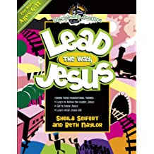 Lead The Way, Jesus For Ages 6 - 11 - Discipleship Junction