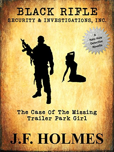 Black Rifle Security & Investigations: The Case of the Missing Trailer Park Girl -
