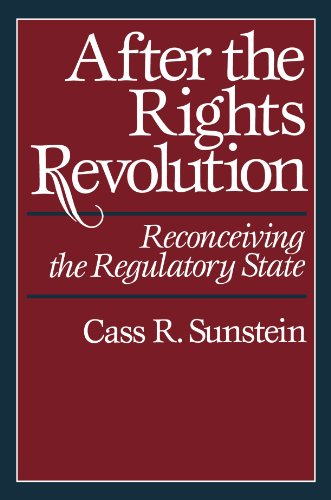 After the Rights Revolution: Reconceiving the Regulatory State por Cass R. Sunstein
