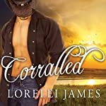 Corralled: Blacktop Cowboys, Book 1 | Lorelei James