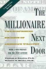 The bestselling The Millionaire Next Door identifies seven common traits that show up again and again among those who have accumulated wealth. Most of the truly wealthy in this country don't live in Beverly Hills or on Park Avenue-the...