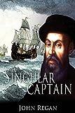 A Singular Captain: Magellan's Astounding Voyage